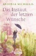 Cover-Bild zu Michaelis, Antonia: Das Institut der letzten Wünsche
