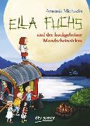 Cover-Bild zu Michaelis, Antonia: Ella Fuchs und der hochgeheime Mondscheinzirkus
