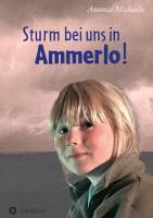 Cover-Bild zu Michaelis, Antonia: Sturm bei uns in Ammerlo!