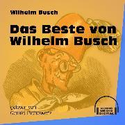 Cover-Bild zu Das Beste von Wilhelm Busch (Ungekürzt) (Audio Download) von Busch, Wilhelm