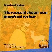 Cover-Bild zu Tiergeschichten von Manfred Kyber (Ungekürzt) (Audio Download) von Kyber, Manfred