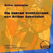 Cover-Bild zu Die besten Erzählungen von Arthur Schnitzler (Ungekürzt) (Audio Download) von Schnitzler, Arthur