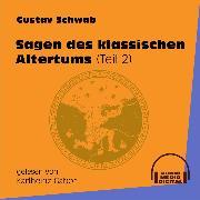 Cover-Bild zu Sagen des klassischen Altertums, Teil 2 (Ungekürzt) (Audio Download) von Schwab, Gustav