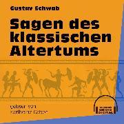 Cover-Bild zu Sagen des klassischen Altertums (Ungekürzt) (Audio Download) von Schwab, Gustav