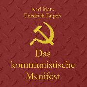Cover-Bild zu Das kommunistische Manifest (Audio Download) von Engels, Friedrich