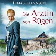 Cover-Bild zu Die Ärztin von Rügen (Audio Download) von Johannson, Lena