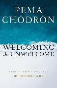 Cover-Bild zu Welcoming the Unwelcome von Chödrön, Pema