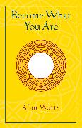 Cover-Bild zu Become What You Are von Watts, Alan W.