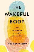 Cover-Bild zu The Wakeful Body von Baker, Willa