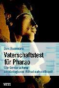 Cover-Bild zu Husemann, Dirk: Vaterschaftstest für Pharao (eBook)