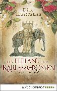 Cover-Bild zu Husemann, Dirk: Ein Elefant für Karl den Großen (eBook)