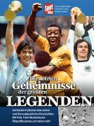 Die letzten Geheimnisse der größten Legenden von Brügelmann, Matthias (Hrsg.)