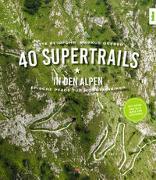 40 Supertrails in den Alpen von Beimfohr, Gitta