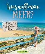 Cover-Bild zu Sokolowski, Ilka: Was will man Meer? (eBook)