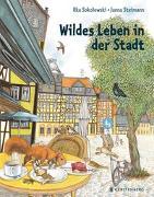 Cover-Bild zu Sokolowski, Ilka: Wildes Leben in der Stadt