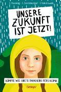 Cover-Bild zu Hecking, Claus: Unsere Zukunft ist jetzt!