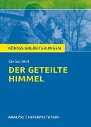 Cover-Bild zu Wolf, Christa: Königs Erläuterungen: Der geteilte Himmel von Christa Wolf