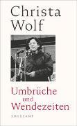 Cover-Bild zu Wolf, Christa: Umbrüche und Wendezeiten