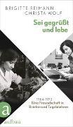 Cover-Bild zu Reimann, Brigitte: Sei gegrüßt und lebe