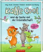 Cover-Bild zu Kalle Cool und die Sache mit der Freundschaft von Stronk, Cally