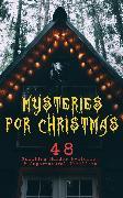 Cover-Bild zu Mysteries for Christmas: 48 Puzzling Murder Mysteries & Supernatural Thrillers (eBook) von Hawthorne, Nathaniel