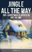 Cover-Bild zu JINGLE ALL THE WAY: 180+ Christmas Classics in One Volume (Illustrated Edition) (eBook) von MacDonald, George