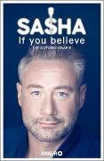 Cover-Bild zu If you believe - Die Autobiografie von Röntgen-Schmitz, Sasha