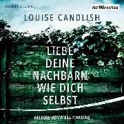 Cover-Bild zu Liebe deine Nachbarn wie dich selbst (Audio Download) von Candlish, Louise