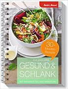 Zum Abnehmen Gesund & schlank - 30-Minuten-Rezepte von Bossi, Betty