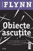 Cover-Bild zu Flynn, Gillian: Obiecte ascutite (eBook)