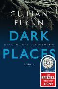 Cover-Bild zu Flynn, Gillian: Dark Places - Gefährliche Erinnerung