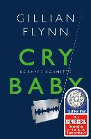 Cover-Bild zu Flynn, Gillian: Cry Baby - Scharfe Schnitte (eBook)