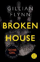 Cover-Bild zu Flynn, Gillian: Broken House - Düstere Ahnung (eBook)