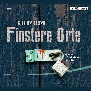 Cover-Bild zu Flynn, Gillian: Finstere Orte (Audio Download)