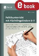 Cover-Bild zu Politikunterricht mit Flüchtlingskindern 5-7 (eBook) von Powell, Tiffany
