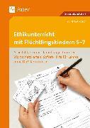 Cover-Bild zu Ethikunterricht mit Flüchtlingskindern 5-7 von Röser, Winfried