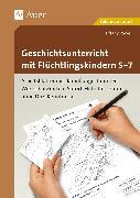 Cover-Bild zu Geschichtsunterricht mit Flüchtlingskindern 5-7 von Nowack, Sabine