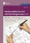 Cover-Bild zu Mathematikunterricht mit Flüchtlingskindern 5-7 von Stey, Julian