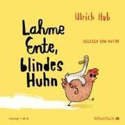 Cover-Bild zu Lahme Ente, blindes Huhn von Hub , Ulrich
