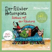 Cover-Bild zu Schluss mit der Räuberei - Das Hörspiel von Preußler , Otfried