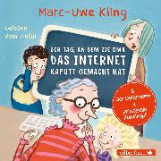 Cover-Bild zu Der Tag, an dem die Oma das Internet kaputt gemacht hat, Der Ostermann, Prinzessin Popelkopf von Kling, Marc-Uwe