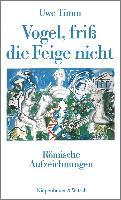 Cover-Bild zu Vogel, friß die Feige nicht (eBook) von Timm, Uwe