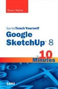 Cover-Bild zu Holzner, Steven: Sams Teach Yourself Google SketchUp 8 in 10 Minutes, Portable Documents (eBook)