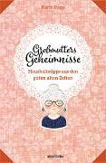 Großmutters Geheimnisse - Haushaltstipps aus den guten alten Zeiten von Popp, Karin