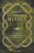 Das Buch der keltischen Mythen von Emick, Jennifer