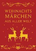 Weihnachtsmärchen aus aller Welt (Leinen) von Ackermann, Erich (Hrsg.)