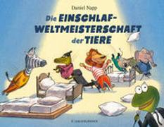 Cover-Bild zu Napp, Daniel: Die Einschlafweltmeisterschaft der Tiere