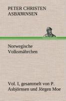 Cover-Bild zu Asbjørnsen, Peter Christen: Norwegische Volksmährchen I. gesammelt von P. Asbjörnsen und Jörgen Moe