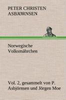 Cover-Bild zu Asbjørnsen, Peter Christen: Norwegische Volksmährchen vol. 2 gesammelt von P. Asbjörnsen und Jörgen Moe