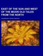 Cover-Bild zu Asbjørnsen, Peter Christen: East of the Sun and West of the Moon Old Tales from the North